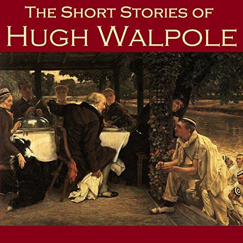 The Short Stories of Hugh Walpole Titelbild