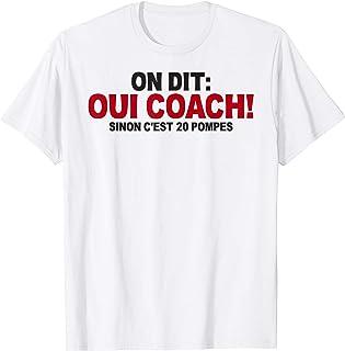 On dit oui coach! sinon c'est 20 pompes T-Shirt