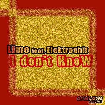 I don't Know (feat. Elektroshit)