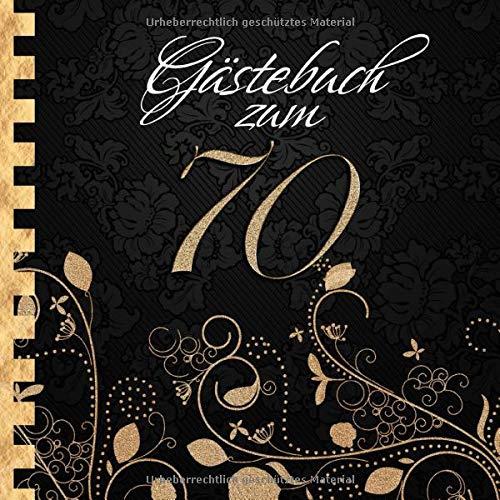 Gästebuch: Zum 70. Geburtstag I Edles Cover in Schwarz & Gold I für 60 Gäste I für geschriebene...