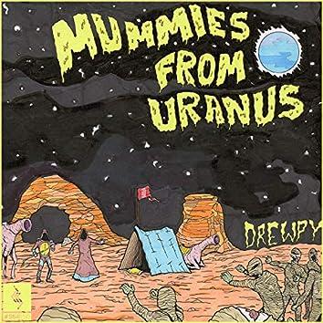 Mummies from Uranus
