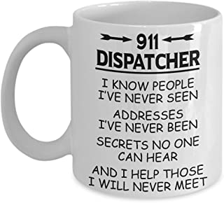 "911 Dispatcher Coffee Mug: ""I Help Those I Will Never Meet"" - Great Gifts for Dispatchers - 11/15oz Ceramic Cup (11oz, White)"