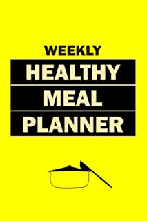Weekly Healthy Meal Planner: Healthy Clean Eating Meal Planner: Bodybuilder Meal Planner To Lose Weight And Weight Gain Meal Planner (meal planner for diabetes type 2, meal planner for bodybuilding)
