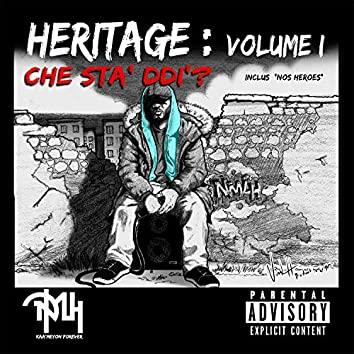 Heritage Volume 1: Che Stà Ddì?