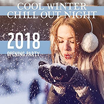 Cool Winter Chill Out Night: 2018 Opening Party, Relaxed Lounge Vibes, Ice Bar del Mar