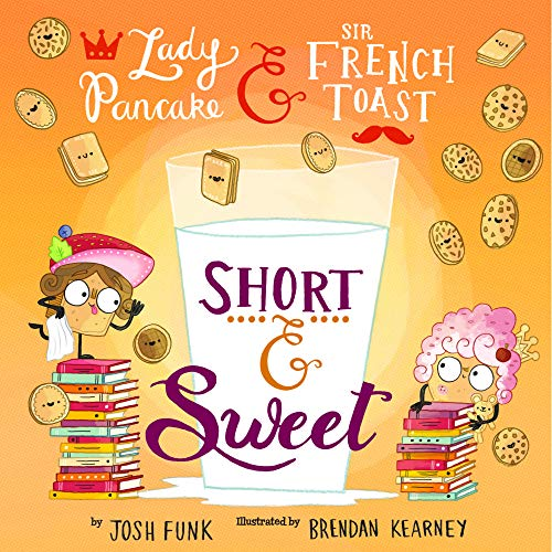 Short & Sweet (Lady Pancake & Sir French Toast, Band 4)
