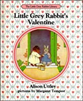 Little Grey Rabbit's Valentine (The Little Grey Rabbit library)
