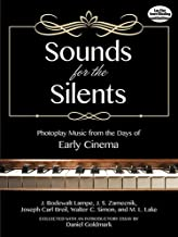 Sounds for the Silents: Photoplay Music from the Days of Early Cinema (Dover Classical Music for Keyboard and Piano Four Hands)