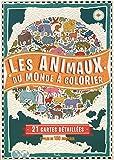 Les animaux du monde à colorier: 21 cartes détaillées et plus de 180 drapeaux
