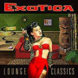 Exotica Lounge Classics