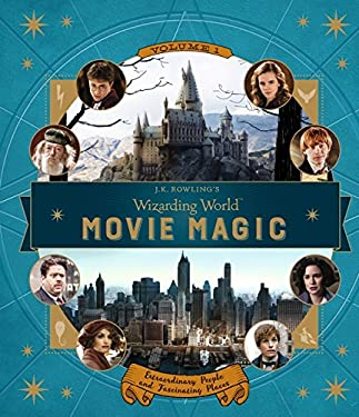 J.K. Rowling's Wizarding World: Movie Magic Volume One: Extraordinary People and Fascinating Places [Hardcover] [Oct 17, 2016] Revenson, J.