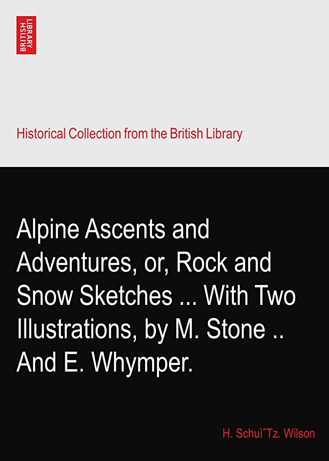 溶岩細菌葉っぱAlpine Ascents and Adventures, or, Rock and Snow Sketches ... With Two Illustrations, by M. Stone .. And E. Whymper.