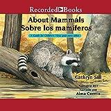 About Mammals [Sobre los mamiferos]: A Guide for Children [Una guia para ninos]