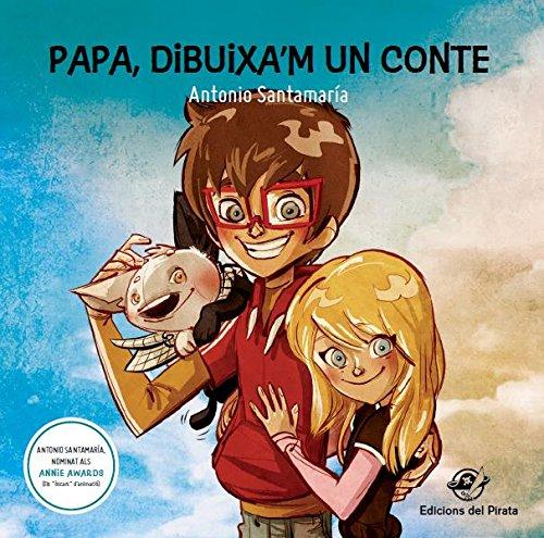 Papa, dibuixa'm un Conte: Llibre infantil en català per 7 anys: 9 contes diferents que l'autor va escriure per als seus fills: 1 (Àlbums il·lustrats)