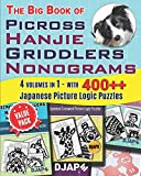 The Big Book of Picross Hanjie Griddlers Nonograms: 4 volumes in 1 - with 400++ Japanese Picture Logic Puzzles: 2 (Big Books of Picross or Nonograms Puzzles)