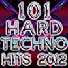 101 Hard Techno Hits 2012 (Best of Electronic Dance Music, Progressive, Hard House, Hard Dance, Hard Trance, Goa, Psy, Anthems)