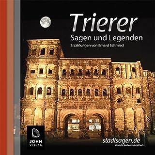Trierer Sagen und Legenden                   Autor:                                                                                                                                 Erhard Schmied                               Sprecher:                                                                                                                                 Uve Teschner                      Spieldauer: 1 Std. und 18 Min.     2 Bewertungen     Gesamt 4,5
