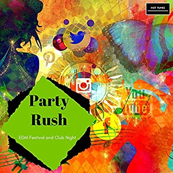 Party Rush - EDM Festival And Club Night