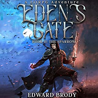 Eden's Gate: The Sparrow     A LitRPG Adventure, Book 2               Written by:                                                                                                                                 Edward Brody                               Narrated by:                                                                                                                                 Pavi Proczko                      Length: 10 hrs and 15 mins     40 ratings     Overall 4.8