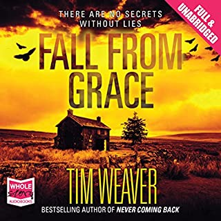 Fall from Grace     David Raker, Book 5              By:                                                                                                                                 Tim Weaver                               Narrated by:                                                                                                                                 Ben Allen                      Length: 16 hrs and 57 mins     497 ratings     Overall 4.1