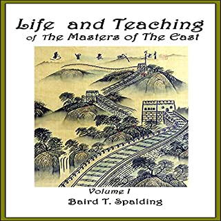 Life and Teaching of the Masters of the Far East, Book 1                   Written by:                                                                                                                                 Baird T. Spalding                               Narrated by:                                                                                                                                 Clay Lomakayu                      Length: 4 hrs and 25 mins     2 ratings     Overall 5.0