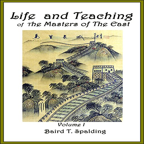 Life and Teaching of the Masters of the Far East, Book 1                   By:                                                                                                                                 Baird T. Spalding                               Narrated by:                                                                                                                                 Clay Lomakayu                      Length: 4 hrs and 25 mins     6 ratings     Overall 5.0