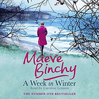 A Week in Winter                   By:                                                                                                                                 Maeve Binchy                               Narrated by:                                                                                                                                 Caroline Lennon                      Length: 11 hrs and 34 mins     490 ratings     Overall 4.2