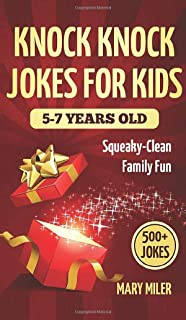 Knock Knock Jokes for Kids 5-7 Years Old: Squeaky-Clean Family Fun:: Squeaky-Clean Family Fun: Squeaky-Clean Family Fun