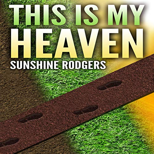 This Is My Heaven Audiobook By Sunshine Rodgers cover art