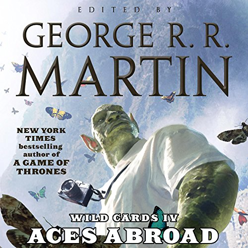 Aces Abroad     Wild Cards IV              By:                                                                                                                                 George R. R. Martin                               Narrated by:                                                                                                                                 Kathleen Turner,                                                                                        Clancy Brown,                                                                                        Adrian Paul,                   and others                 Length: 23 hrs and 38 mins     338 ratings     Overall 4.5