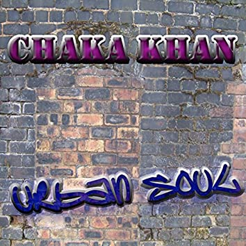 The Urban Soul Series - Chaka Khan