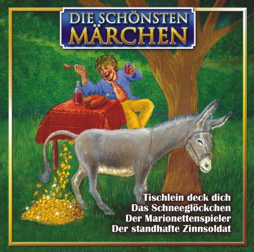 Tischlein Deck Dich - Das Schneeglöckchen - Der Marionettenspieler - Der standhafte Zinnsoldat