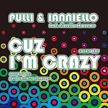 Cuz I'm Crazy (feat. Fiorella Ekwueme, Davide Altini) [Funky Beat Remix]