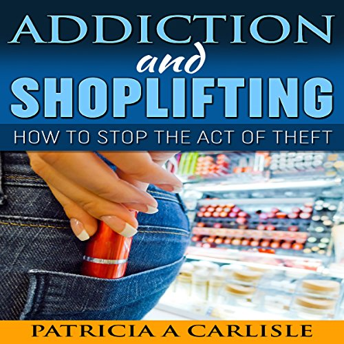 Addiction and Shoplifting audiobook cover art
