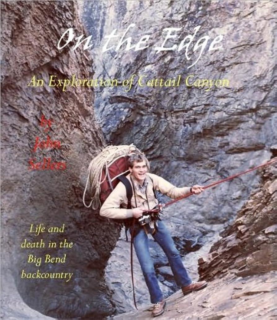 売り手ケージ孤児On the Edge, an Exploration of Cattail Canyon (English Edition)