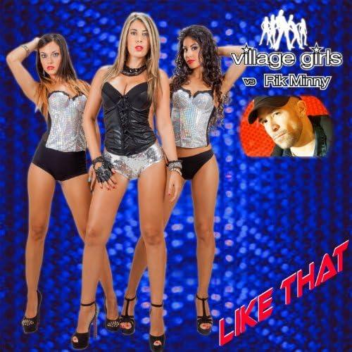 Village Girls & Rik Minny