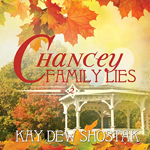 Chancey Family Lies Audiobook By Kay Dew Shostak cover art