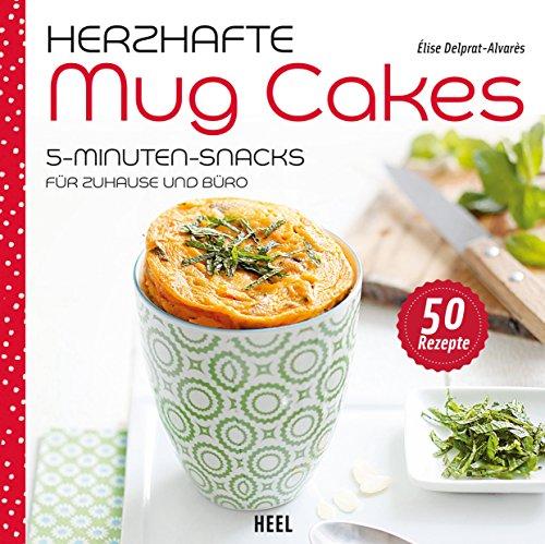 Herzhafte Mug Cakes: 5-Minuten-Snacks für Zuhause und Büro