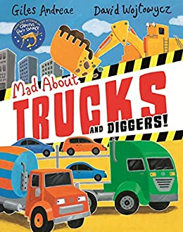 Mad About Trucks and Diggers! by [Giles Andreae, David Wojtowycz]
