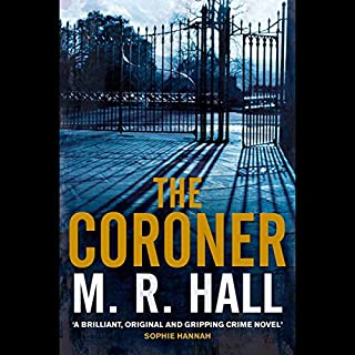The Coroner                   By:                                                                                                                                 M. R. Hall                               Narrated by:                                                                                                                                 Sian Thomas                      Length: 12 hrs and 25 mins     70 ratings     Overall 3.9