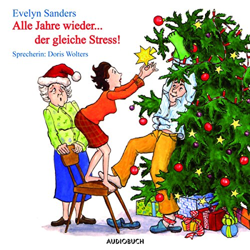 Alle Jahre wieder... der gleiche Stress                   By:                                                                                                                                 Evelyn Sanders                               Narrated by:                                                                                                                                 Doris Wolters                      Length: 2 hrs and 11 mins     Not rated yet     Overall 0.0