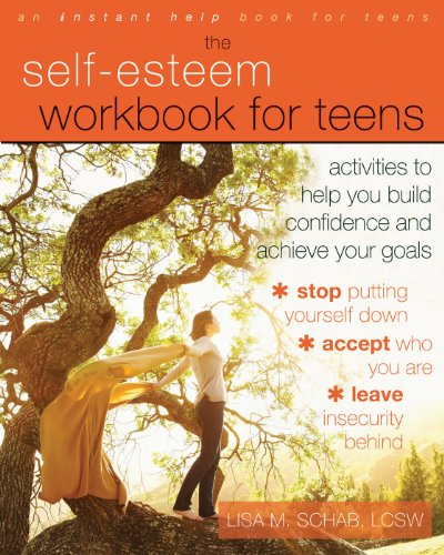 The Self-Esteem Workbook for Teens: Activities to Help You Build Confidence and Achieve Your Goals (English Edition)