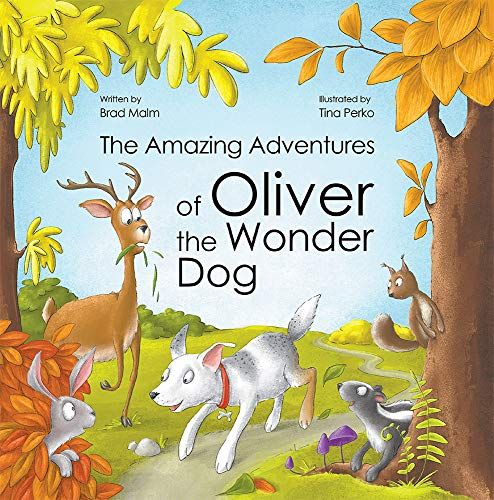 The Amazing Adventures of Oliver the Wonder Dog by [Brad Malm]