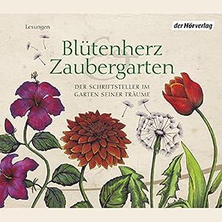Blütenherz & Zaubergarten. Der Schriftsteller im Garten seiner Träume Titelbild