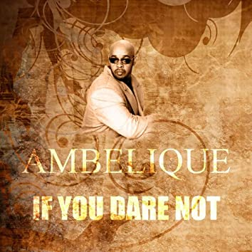 If You Dare Not