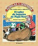 El taller de juguetes de Papá Noel (Fabulas y leyendas)