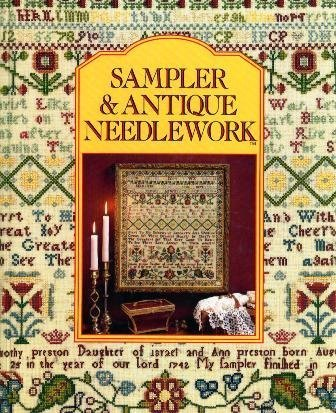 Sampler and Antique Needlework: A Year in Stitches