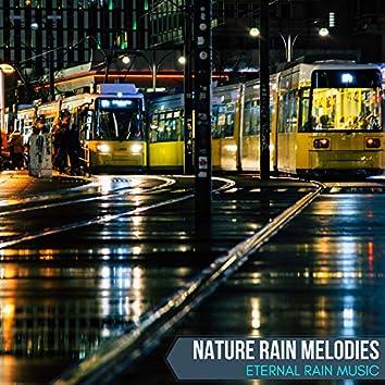 Nature Rain Melodies - Eternal Rain Music