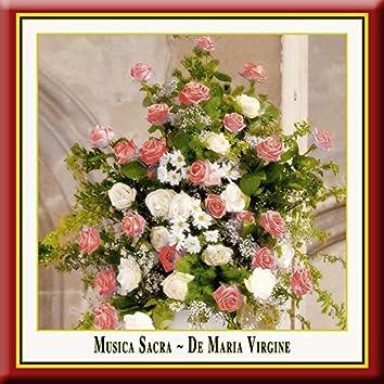 Musica Sacra - DE MARIA VIRGINE (Russian-Orthodox and European Sacred Choral Music)