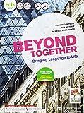 Beyond together. Per le Scuole superiori. Con e-book. Con espansione online. Con CD-ROM [Lingua inglese]